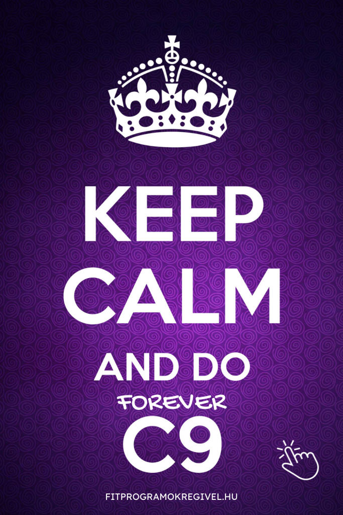 keep calm and do forever c9